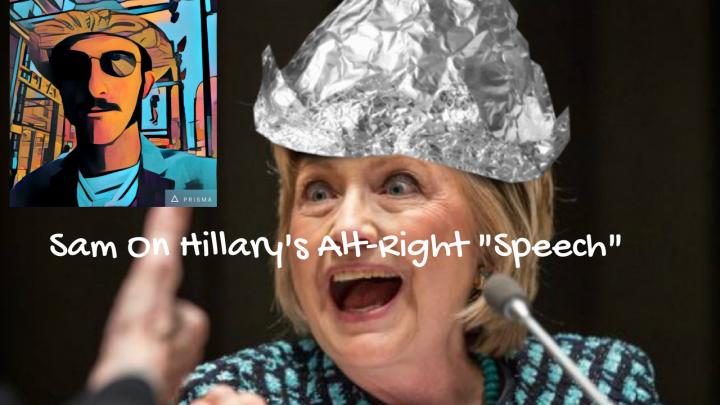 Sam On Hillary's Alt-Right -Speech- Youtube Cover Better